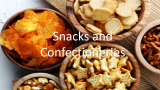 Snacks and Confectioneries